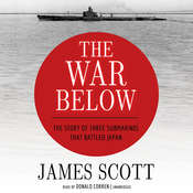 The War Below: The Story of Three Submarines That Battled Japan Audiobook, by
