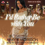 "I'd Rather Be with You Audiobook, by Mary ""HoneyB""  Morrison"