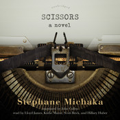Scissors: A Novel Audiobook, by Stéphane Michaka
