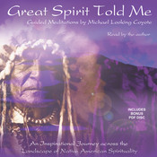 Great Spirit Told Me, by Michael Looking Coyote