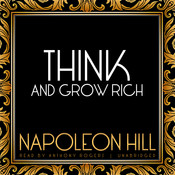 Think and Grow Rich, by Napoleon Hill