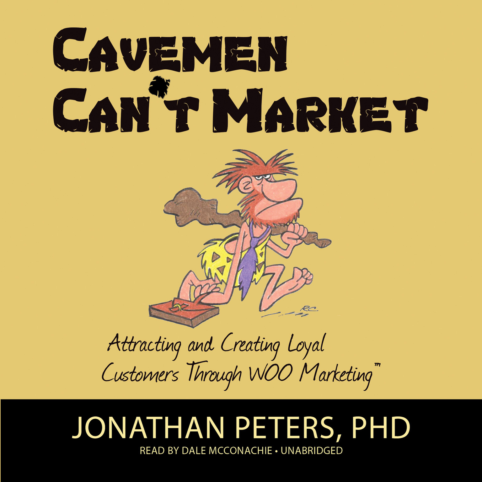 Printable Cavemen Can't Market: Attracting, Conversing, and Creating Loyal Customers with WOO Marketing Audiobook Cover Art