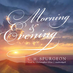 Morning & Evening Audiobook, by C. H. Spurgeon