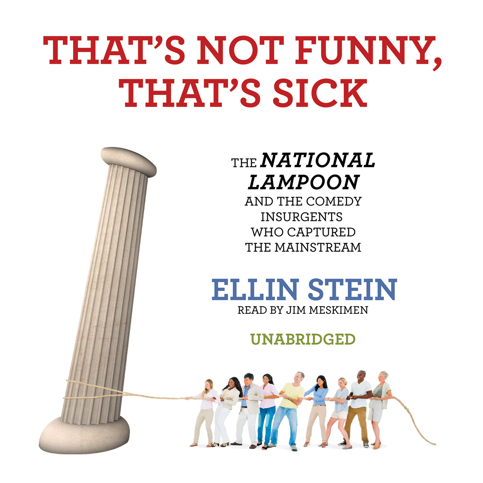 Printable That's Not Funny, That's Sick: The National Lampoon and the Comedy Insurgents Who Captured the Mainstream Audiobook Cover Art