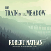 The Train in the Meadow Audiobook, by Robert Nathan
