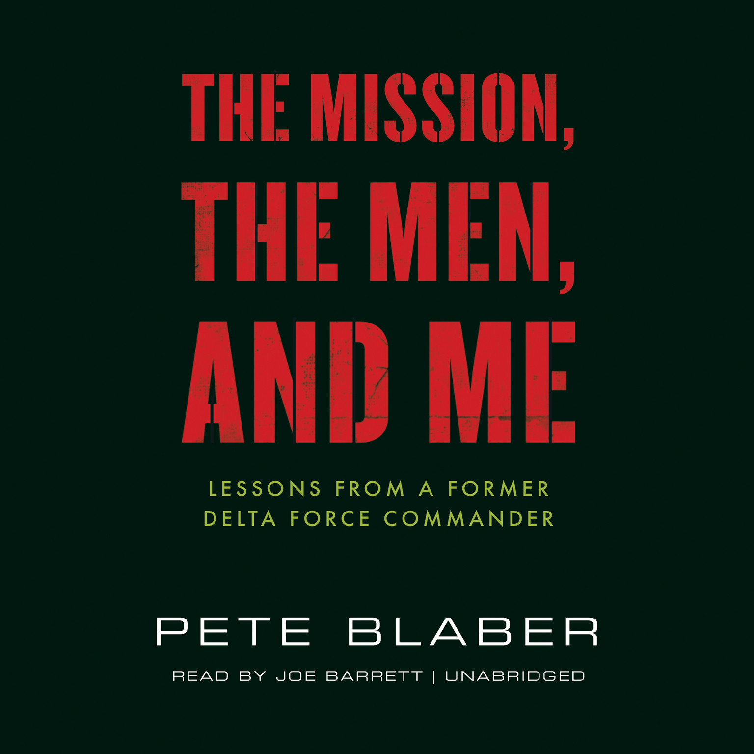 Printable The Mission, the Men, and Me: Lessons from a Former Delta Force Commander Audiobook Cover Art