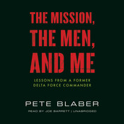 The Mission, the Men, and Me, by Pete Blaber