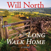 The Long Walk Home: A Novel Audiobook, by Will North