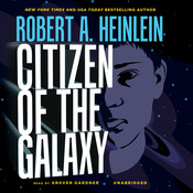 Citizen of the Galaxy Audiobook, by Robert A. Heinlein