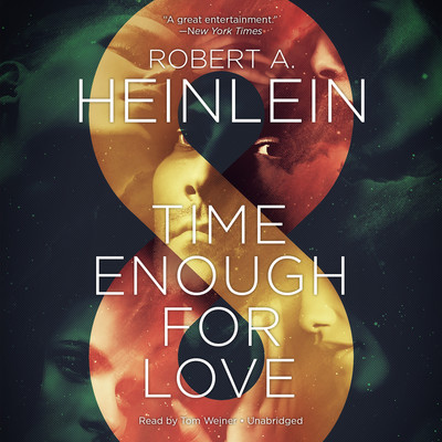 Time Enough for Love: The Lives of Lazarus Long Audiobook, by Robert A. Heinlein