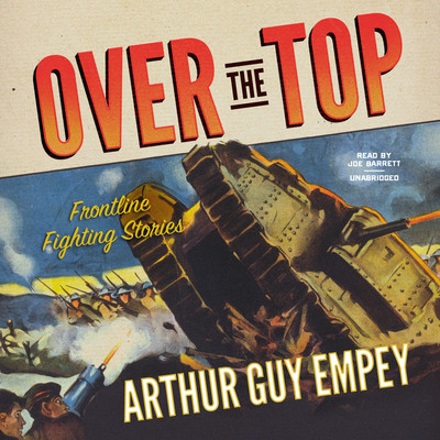 Over the Top Audiobook, by Arthur Guy Empey