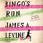 Bingo's Run: A Novel Audiobook, by James A. Levine