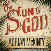 The Sun Is God Audiobook, by Adrian McKinty