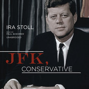 JFK, Conservative, by Ira Stoll