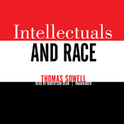 Intellectuals and Race Audiobook, by Thomas Sowell