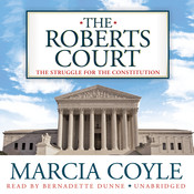 The Roberts Court: The Struggle for the Constitution Audiobook, by Marcia Coyle