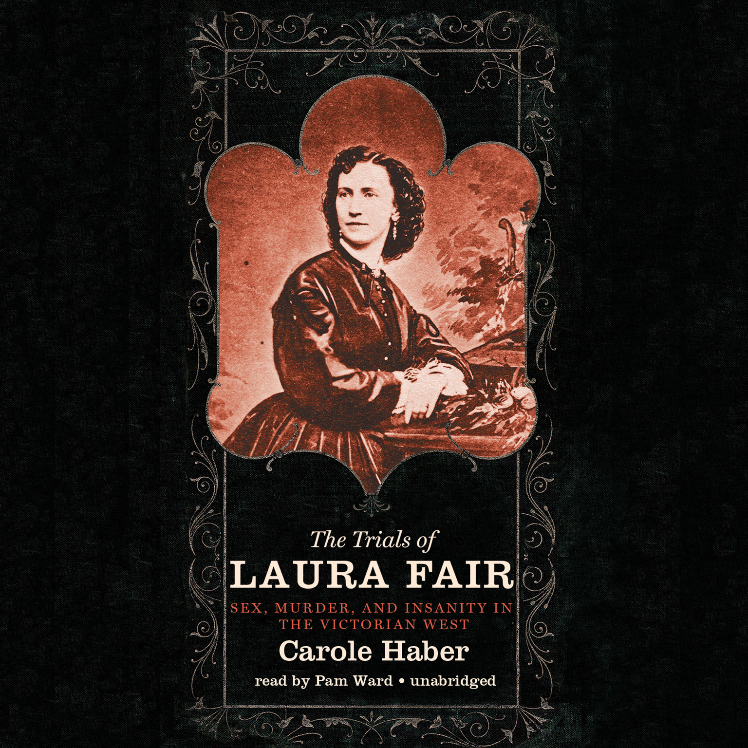 Printable The Trials of Laura Fair: Sex, Murder, and Insanity in the Victorian West Audiobook Cover Art