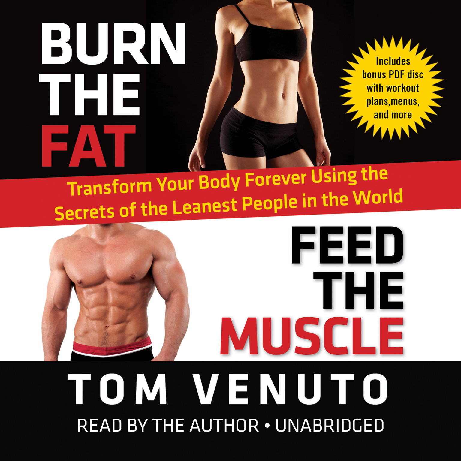 Printable Burn the Fat, Feed the Muscle: Transform Your Body Forever Using the Secrets of the Leanest People in the World Audiobook Cover Art
