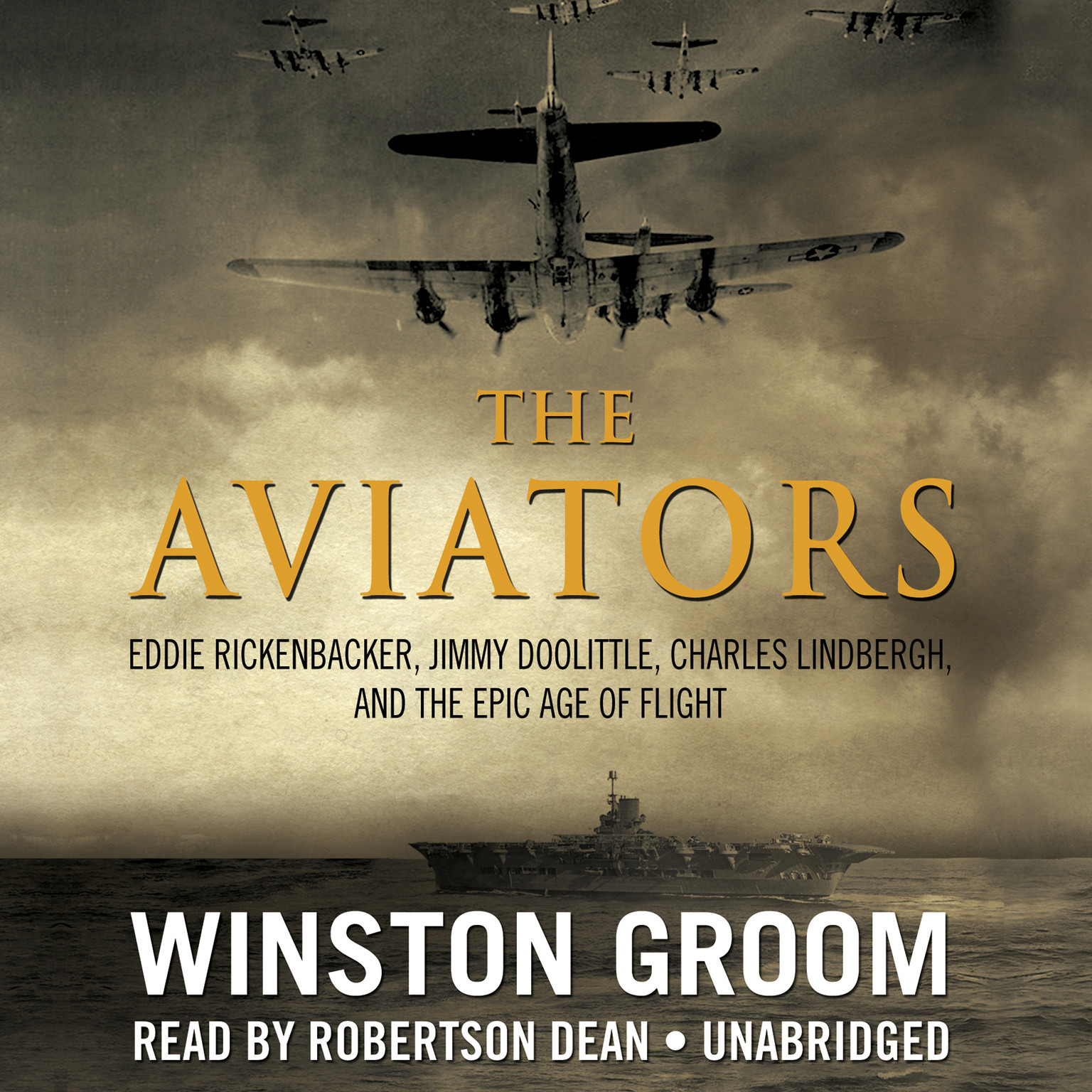 Printable The Aviators: Eddie Rickenbacker, Jimmy Doolittle, Charles Lindbergh, and the Epic Age of Flight Audiobook Cover Art