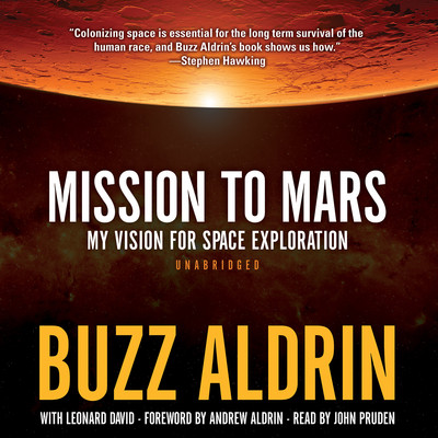 Mission to Mars: My Vision for Space Exploration Audiobook, by Buzz Aldrin