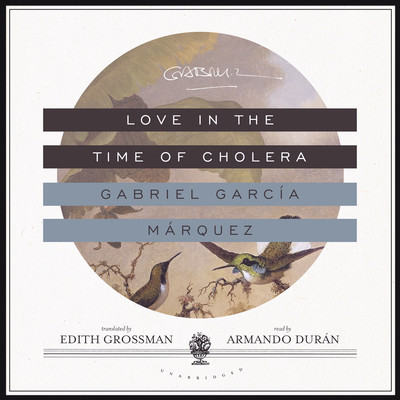 Love in the Time of Cholera Audiobook, by Gabriel García Márquez
