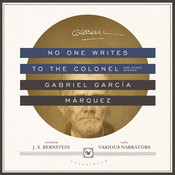 No One Writes to the Colonel, and Other Stories, by Gabriel García Márquez