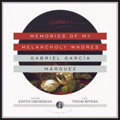 Memories of My Melancholy Whores Audiobook, by Gabriel García Márquez