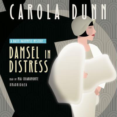 Damsel in Distress: A Daisy Dalrymple Mystery Audiobook, by Carola Dunn