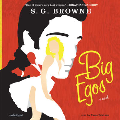 Big Egos: A Novel Audiobook, by S. G. Browne