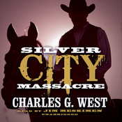 Silver City Massacre Audiobook, by Charles G. West