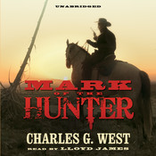 Mark of the Hunter Audiobook, by Charles G. West
