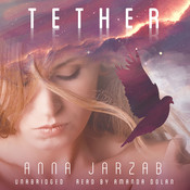 Tether: The Many-Worlds Series, by Anna Jarzab