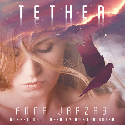 Tether: The Many-Worlds Series Audiobook, by Anna Jarzab