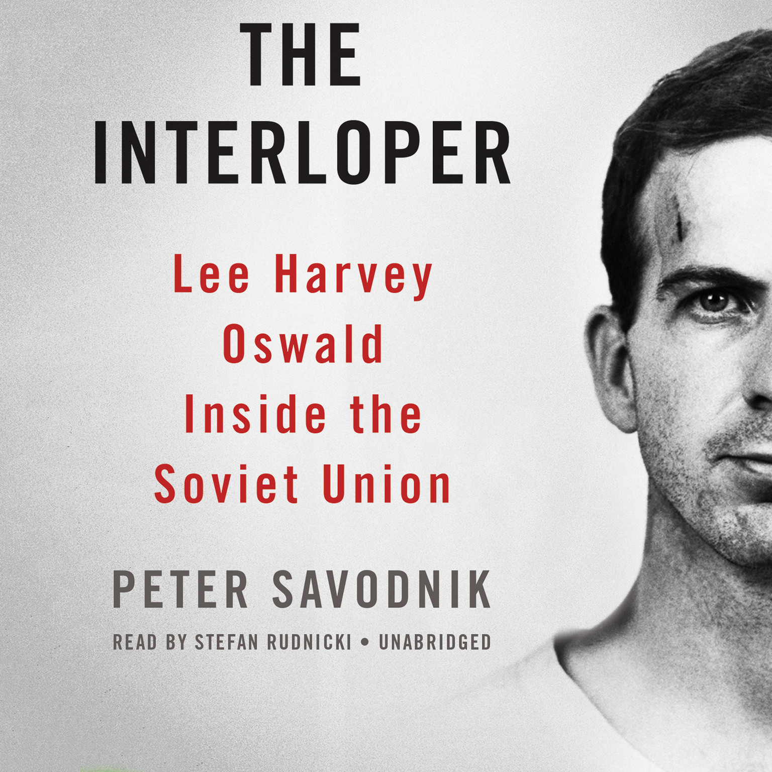 Printable The Interloper: Lee Harvey Oswald inside the Soviet Union Audiobook Cover Art