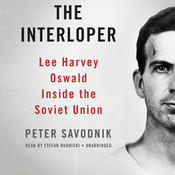 The Interloper: Lee Harvey Oswald inside the Soviet Union Audiobook, by Peter Savodnik