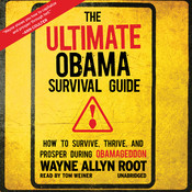 The Ultimate Obama Survival Guide: How to Survive, Thrive, and Prosper during Obamageddon, by Wayne Allyn Root