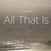 All That Is: A Novel Audiobook, by James Salter