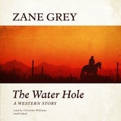 The Water Hole: A Western Story Audiobook, by Zane Grey