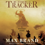 The Tracker: A Western Story, by Max Brand
