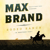 Rodeo Ranch: A Western Duo, by Max Brand