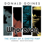 Whoreson: The Story of a Ghetto Pimp, by Donald Goines
