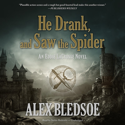 He Drank, and Saw the Spider: An Eddie LaCrosse Novel Audiobook, by