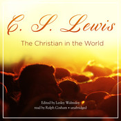 The Christian in the World, by C. S. Lewis