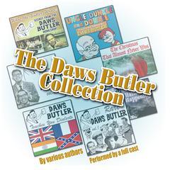 The Daws Butler Collection Audiobook, by Carol Hemmingway, Herschel Bernardi, Shep Menken, Stan Freberg, various authors