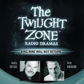 King Nine Will Not Return Audiobook, by Rod Serling