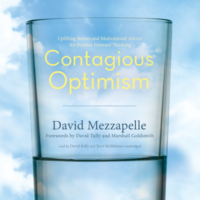 Contagious Optimism: Uplifting Stories and Motivational Advice for Positive Forward Thinking Audiobook, by David Mezzapelle