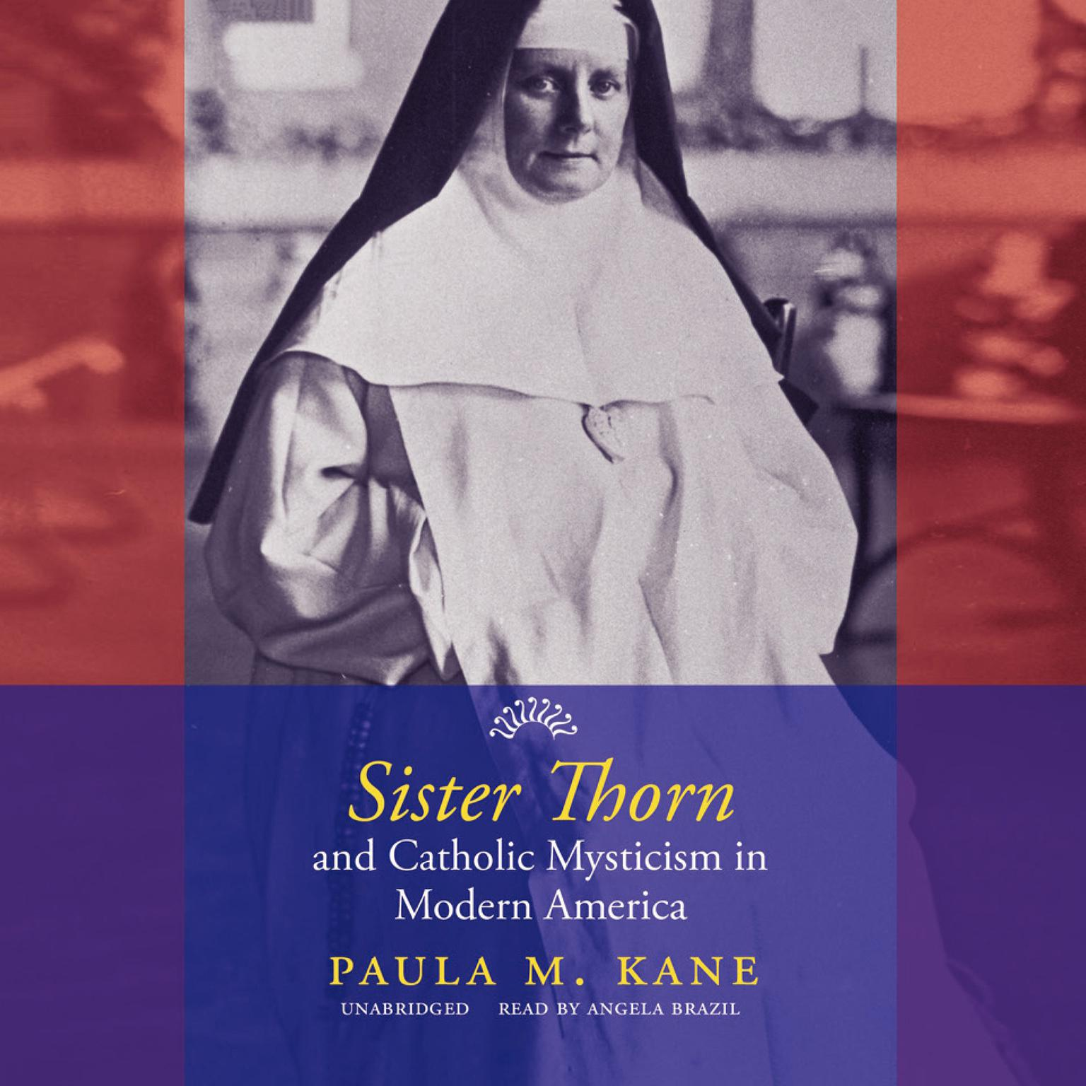 Printable Sister Thorn and Catholic Mysticism in Modern America Audiobook Cover Art