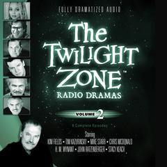 The Twilight Zone Radio Dramas, Vol. 2 Audiobook, by