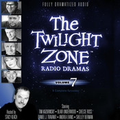 The Twilight Zone Radio Dramas, Vol. 7, by various authors