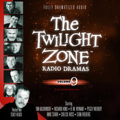 The Twilight Zone Radio Dramas, Vol. 9 Audiobook, by various authors
